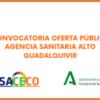 Convocatoria oferta pública AGENCIA SANITARIA  ALTO GUADALQUIVIR